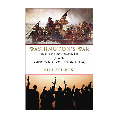 ISBN: 9781605980355, Title: Washington's War: The American War of Independence to the Iraqi Insurgency