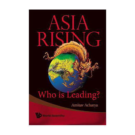 ISBN: 9789812771339, Title: Asia Rising: Who Is Leading?